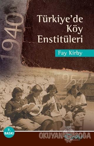 Türkiye'de Köy Enstitüleri - Fay Kirby - Tarihçi Kitabevi