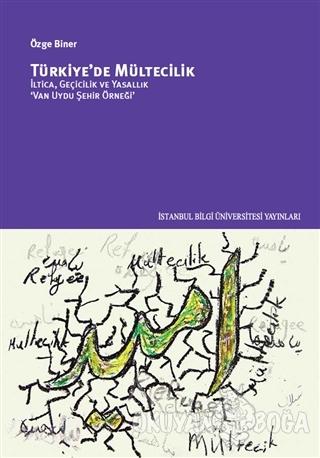 Türkiye'de Mültecilik - Özge Biner - İstanbul Bilgi Üniversitesi Yayın
