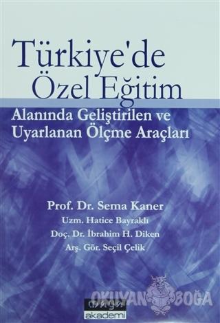 Türkiye'de Özel Eğitim Alanında Geliştirilen ve Uyarlanan Ölçme Araçla