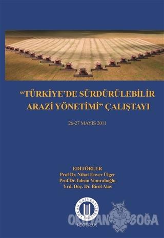 Türkiye'de Sürdürülebilir Arazi Yönetimi Çalıştayı 26-27 Mayıs 2011 -