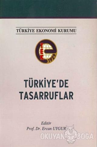 Türkiye'de Tasarruflar - Kolektif - Türkiye Ekonomi Kurumu Vakfı (T.E.