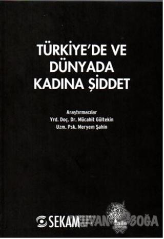 Türkiye'de ve Dünyada Kadına Şiddet