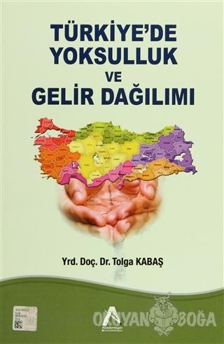 Türkiye'de Yoksulluk ve Gelir Dağılımı - Tolga Kabaş - Akademisyen Kit