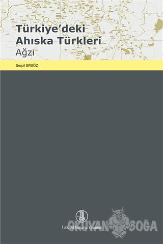 Türkiye'deki Ahıska Türkleri Ağzı - Serpil Ersöz - Türk Dil Kurumu Yay