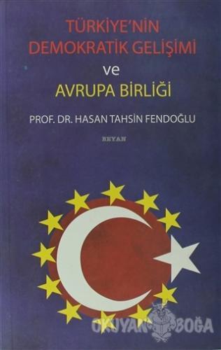 Türkiye'nin Demokratik Gelişimi ve Avrupa Birliği - Hasan Tahsin Fendo