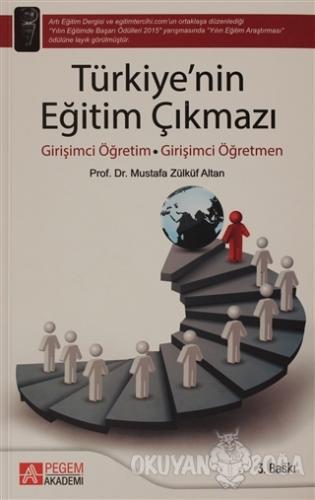 Türkiye'nin Eğitim Çıkmazı - Mustafa Zülküf Altan - Pegem Akademi Yayı