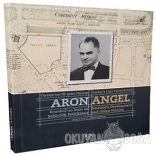 Türkiye'nin İlk Şehir Plancısı Aron Angel / Turkey's First Town Planne