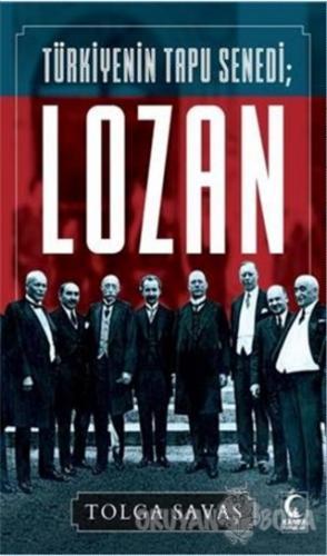 Türkiyenin Tapu Senedi Lozan
