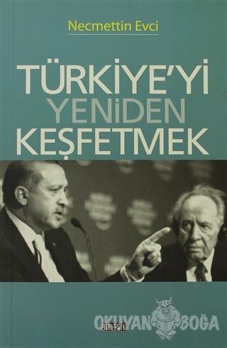 Türkiye'yi Yeniden Keşfetmek