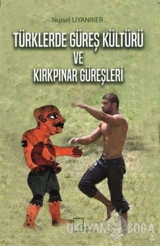 Türklerde Güreş Kültürü ve Kırkpınar Güreşleri