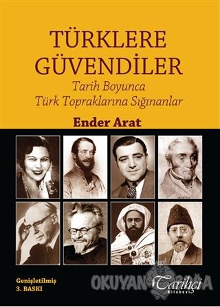 Türklere Güvendiler - Ender Arat - Tarihçi Kitabevi