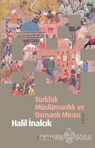Türklük Müslümanlık ve Osmanlı Mirası (Ciltli) - Halil İnalcık - Kırmı