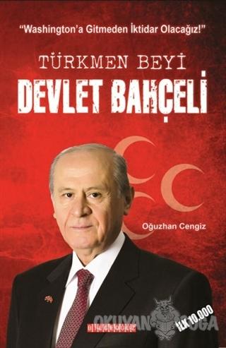 Türkmen Beyi Devlet Bahçeli - Oğuzhan Cengiz - Bilgeoğuz Yayınları