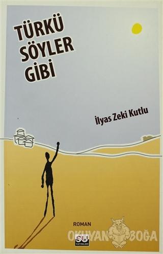 Türkü Söyler Gibi