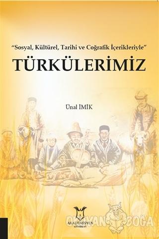 Türkülerimiz - Sosyal Kültürel Tarihi ve Coğrafik İçerikleriyle