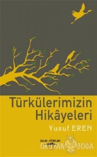 Türkülerimizin Hikayeleri - Yusuf Eren - Sokak Kitapları Yayınları