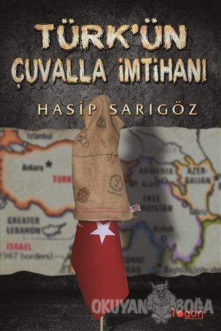 Türk'ün Çuvalla İmtihanı - Hasip Sarıgöz - Togan Yayıncılık