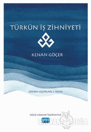 Türkün İş Zihniyeti - Kenan Göçer - Nobel Akademik Yayıncılık