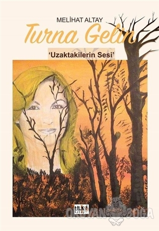 Turna Gelin - Melihat Altay - Tilki Kitap