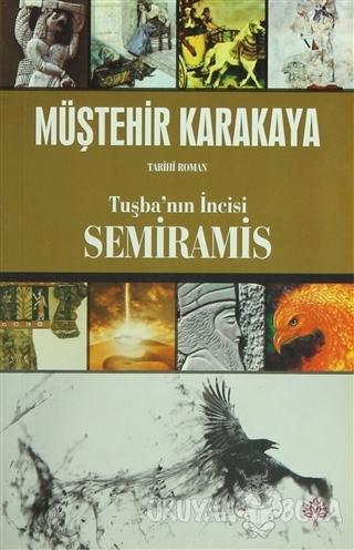 Tuşba'nın İncisi Semiramis - Müştehir Karakaya - Aramis Yayınevi