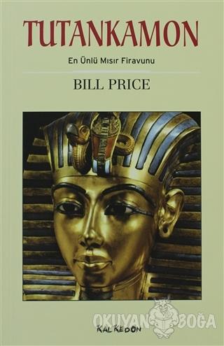 Tutankamon - Bill Price - Kalkedon Yayıncılık
