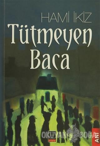 Tütmeyen Baca - Hami İkiz - Babıali Kitaplığı