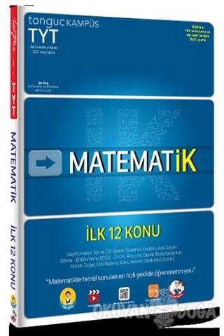 TYT Matematik İlk 12 Konu - Kolektif - Tonguç Akademi