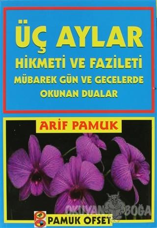 Üç Aylar Hikmeti ve Fazileti (Fihristli) (Üç Aylar-001) - Arif Pamuk -