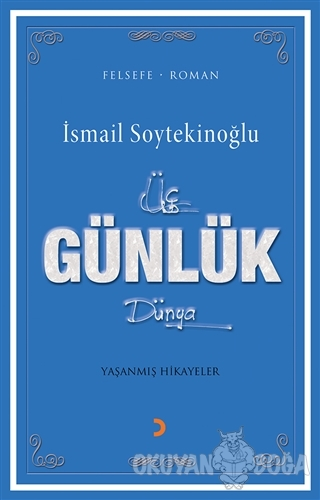 Üç Günlük Dünya - İsmail Soytekinoğlu - Cinius Yayınları