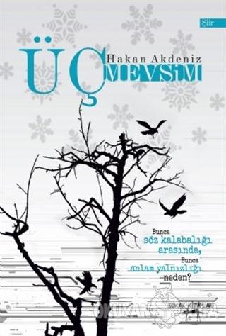 Üç Mevsim - Hakan Akdeniz - Sokak Kitapları Yayınları