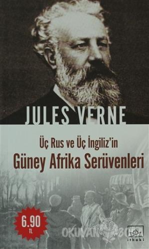 Üç Rus ve Üç İngiliz'in Güney Afrika Serüvenleri - Jules Verne - İthak