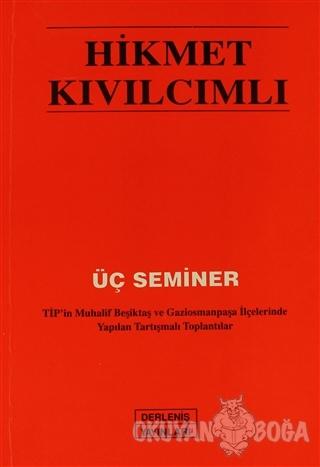 Üç Seminer - Hikmet Kıvılcımlı - Derleniş Yayınları