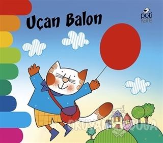 Uçan Balon - Delikli Kitaplar Serisi - Giovanna Mantegazza - Pötikare