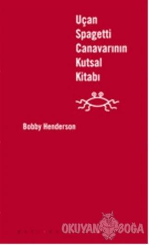 Uçan Spagetti Canavarının Kutsal Kitabı (Deri Kapak) - Bobby Henderson