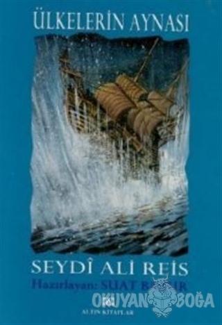 Ülkelerin Aynası - Seydi Ali Reis - Altın Kitaplar