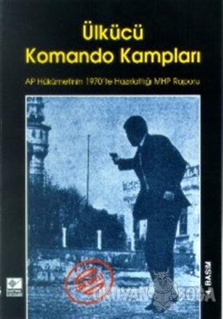 Ülkücü Komando Kampları AP Hükümetinin 1970'te Hazırlattığı MHP Raporu