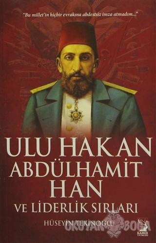 Ulu Hakan Abdülhamit Han ve Liderlik Sırları - Hüseyin Tekinoğlu - Kam