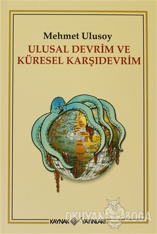 Ulusal Devrim ve Küresel Karşıdevrim - Mehmet Ulusoy - Kaynak Yayınlar