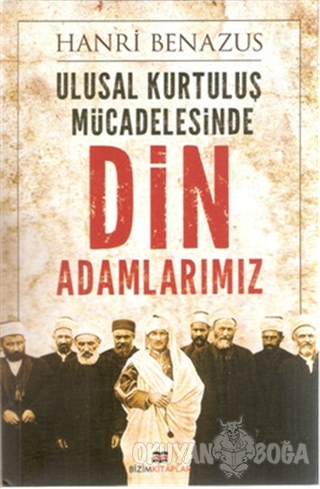 Ulusal Kurtuluş Mücadelesinde Din Adamlarımız Henri Benazus