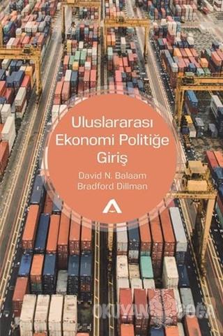 Uluslararası Ekonomi Politiğe Giriş - David N. Balaam - Adres Yayınlar
