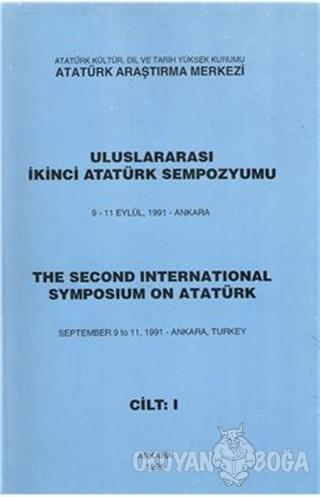 Uluslararası İkinci Atatürk Sempozyumu 9-11 Eylül 1991-Ankara Cilt-1