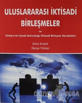 Uluslararası İktisadi Birleşmeler ve Türkiye'nin İçinde Bulunduğu İkti