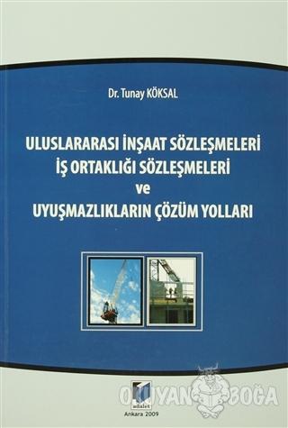 Uluslararası İnşaat Sözleşmeleri - İş Ortaklığı Sözleşmeleri ve Uyuşma