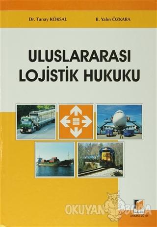 Uluslararası Lojistik Hukuku (Ciltli) - Tunay Köksal - Adalet Yayınevi