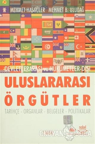 Uluslararası Örgütler Devletlerarası ve Hükümetler-Dışı - Mehmet Hasgü