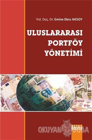 Uluslararası Portföy Yönetimi - Emine Ebru Aksoy - Detay Yayıncılık -