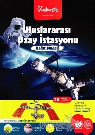 Uluslararası Uzay İstasyonu Kağıt Modeli - Kolektif - Usturlab Kitap