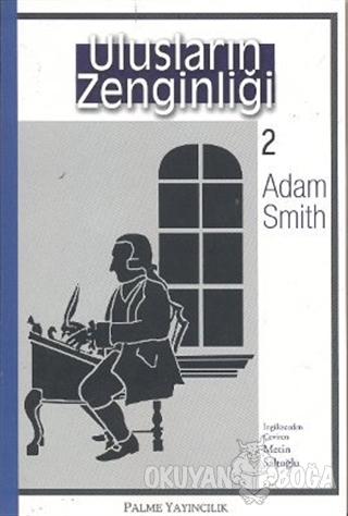 Ulusların Zenginliği 2 - Adam Smith - Palme Yayıncılık - Akademik Kita