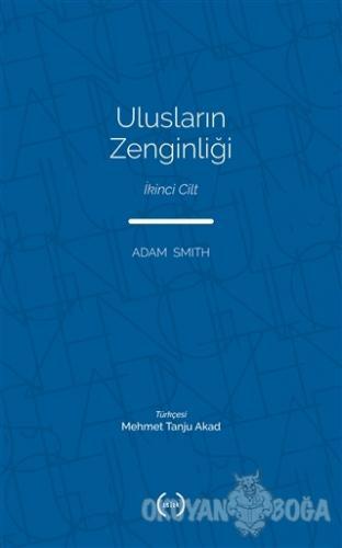 Ulusların Zenginliği Cilt 2 - Adam Smith - Islık Yayınları