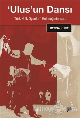 Ulus'un Dansı - Berna Kurt - Pan Yayıncılık